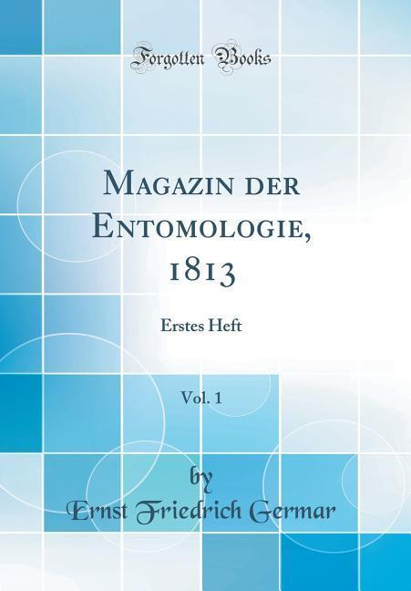 Magazin der Entomologie, 1813, Vol. 1 als Buch ...