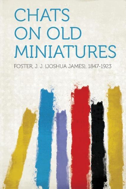 Chats on Old Miniatures als Taschenbuch von J. ...