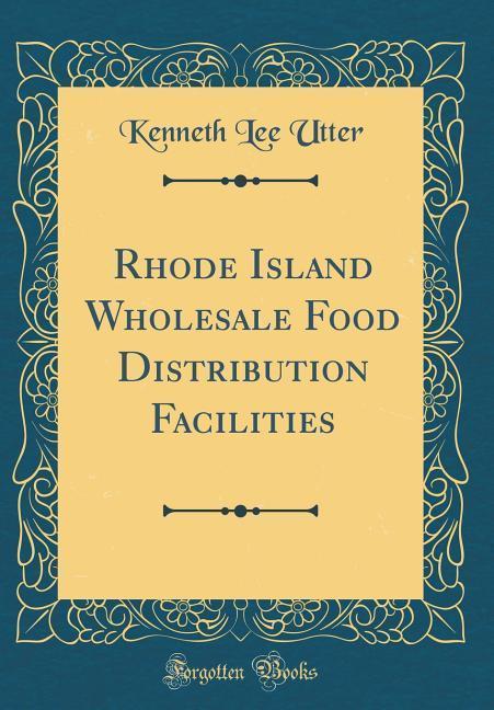Rhode Island Wholesale Food Distribution Facili...