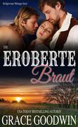 Die eroberte Braut (Aus der Serie Bridgewater-Ménage Band 7, #7)
