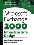 Microsoft Exchange 2000 Infrastructure Design: Co-Existence, Migration and Connectivity
