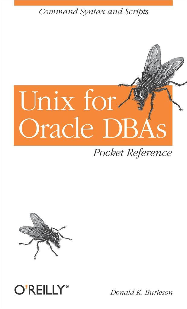 Unix for Oracle Dbas Pocket Reference: Command Syntax and Scripts als Buch (kartoniert)