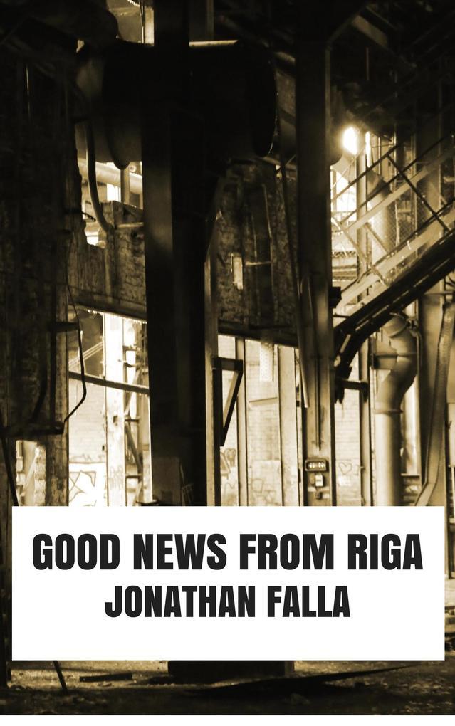 Good News From Riga als eBook Download von Jona...