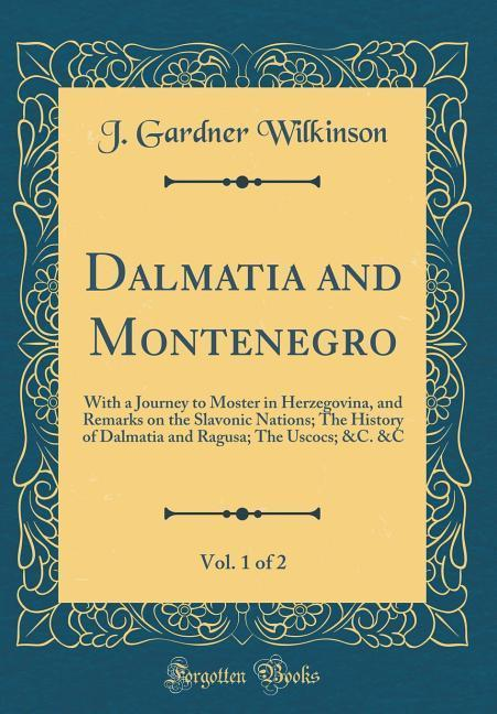 Dalmatia and Montenegro, Vol. 1 of 2 als Buch v...