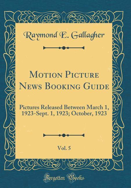 Motion Picture News Booking Guide, Vol. 5 als B...