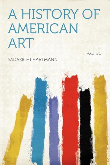 A History of American Art Volume 1 als Taschenbuch
