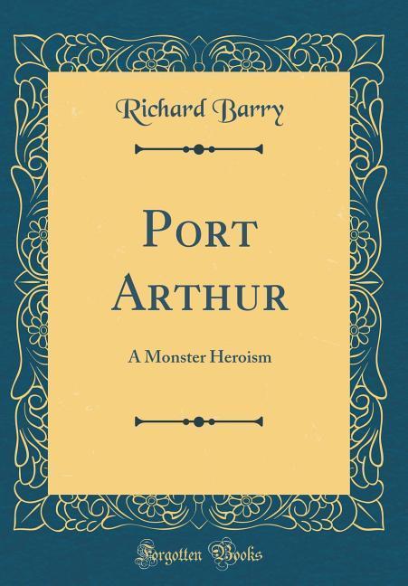 Port Arthur als Buch von Richard Barry