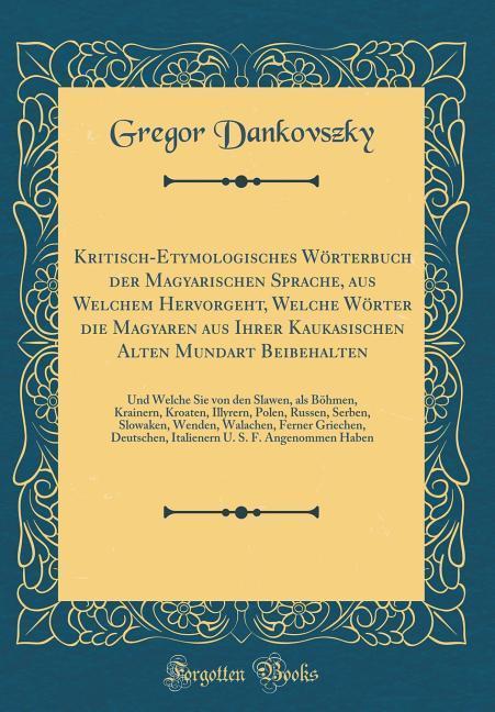 Kritisch-Etymologisches Wörterbuch der Magyaris...
