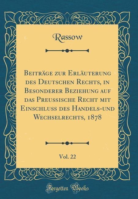 Beiträge zur Erläuterung des Deutschen Rechts, ...