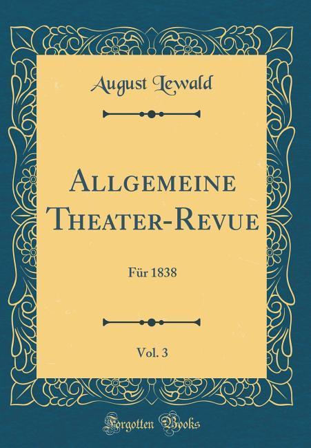 Allgemeine Theater-Revue, Vol. 3 als Buch von A...