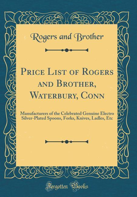 Price List of Rogers and Brother, Waterbury, Co...