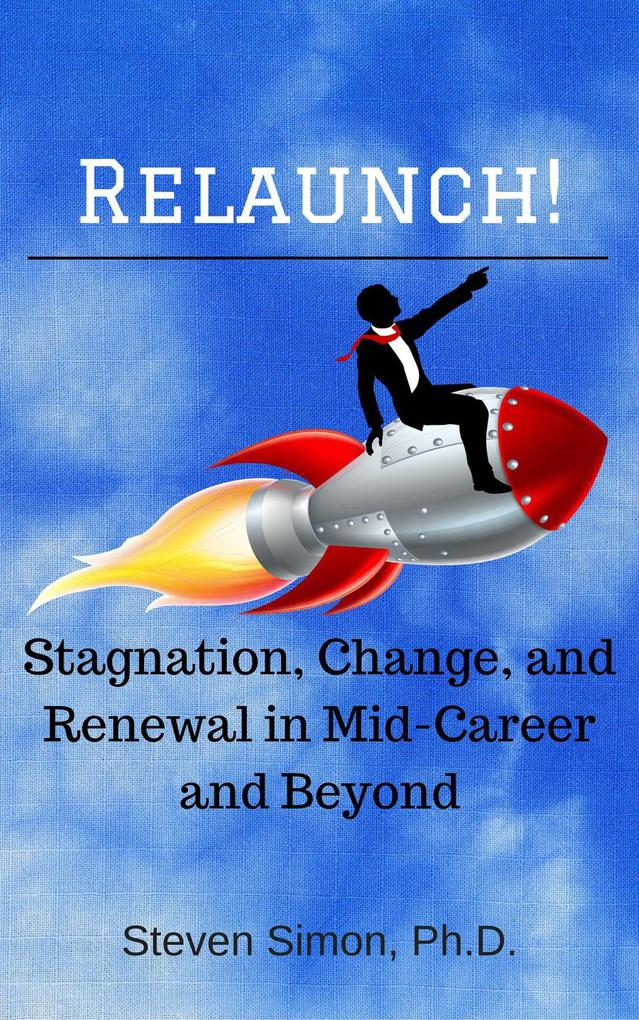 RELAUNCH! Stagnation, Change and Renewal in Mid...