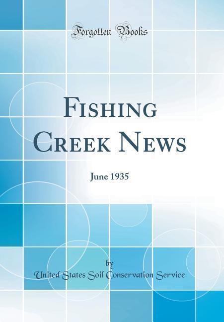 Fishing Creek News als Buch von United States S...