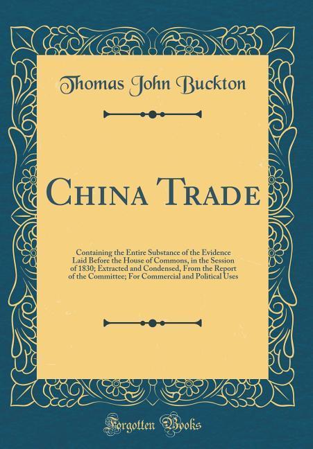 China Trade als Buch von Thomas John Buckton