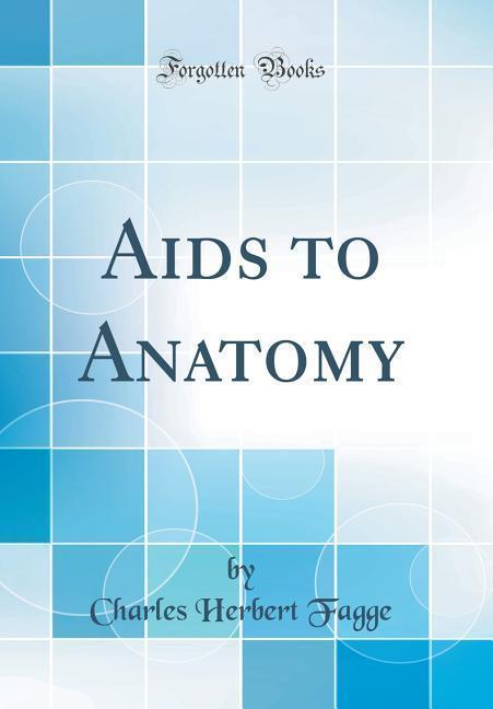 Aids to Anatomy (Classic Reprint) als Buch von ...