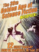 The 39th Golden Age of Science Fiction MEGAPACK®: John W. Campbell, Jr. (vol. 2)