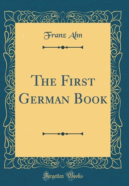 The First German Book (Classic Reprint) als Buc...