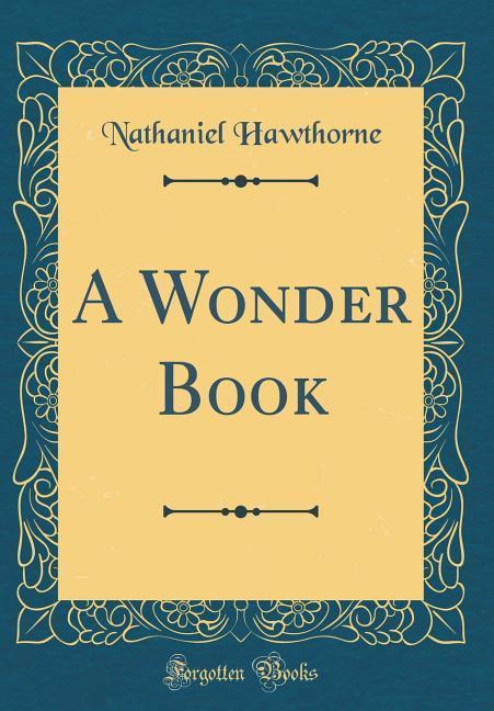 A Wonder Book (Classic Reprint) als Buch von Na...