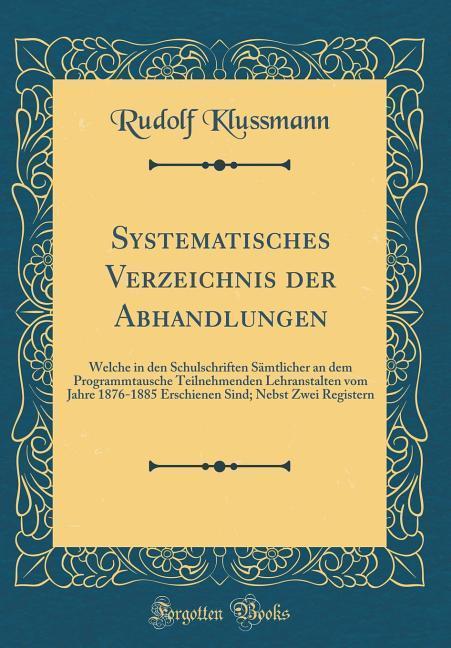 Systematisches Verzeichnis der Abhandlungen als...