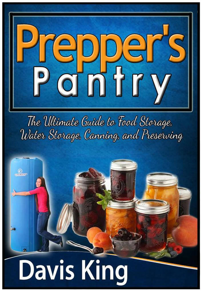 Prepper´s Pantry: The Ultimate Guide to Food St...