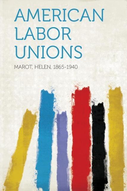 American Labor Unions als Taschenbuch