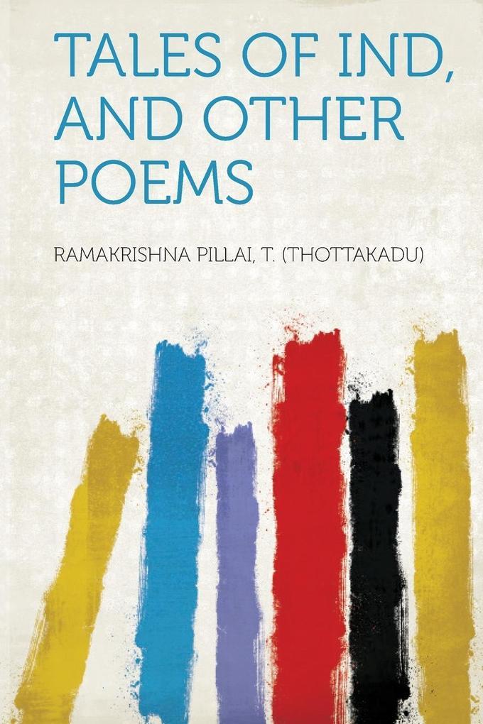 Tales of Ind, and Other Poems als Taschenbuch von