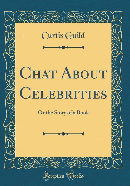 Chat About Celebrities als Buch von Curtis Guild