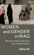 Women and Gender in Iraq: Between Nation-Building and Fragmentation