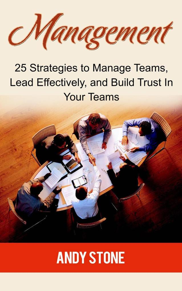 Management: 25 Strategies to Manage Teams, Lead...