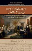 The Clamor of Lawyers: The American Revolution and Crisis in the Legal Profession