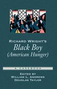 Richard Wright's Black Boy (American Hunger): A Casebook