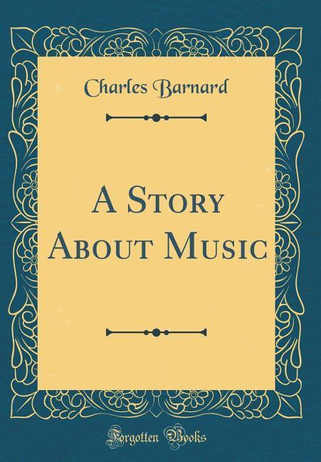 A Story About Music (Classic Reprint) als Buch ...