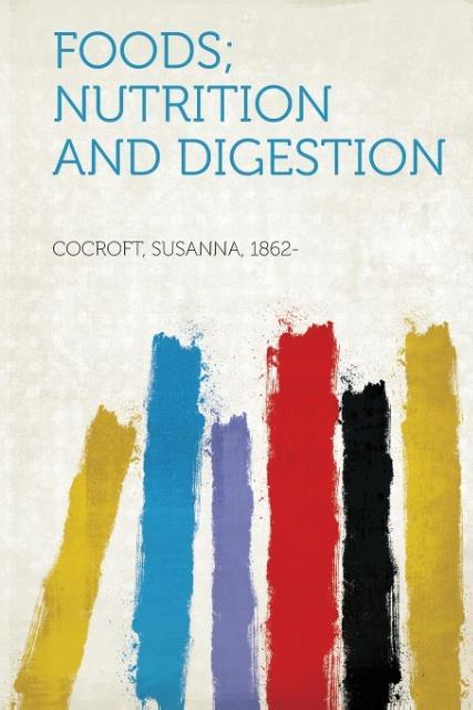 Foods; Nutrition and Digestion als Taschenbuch von