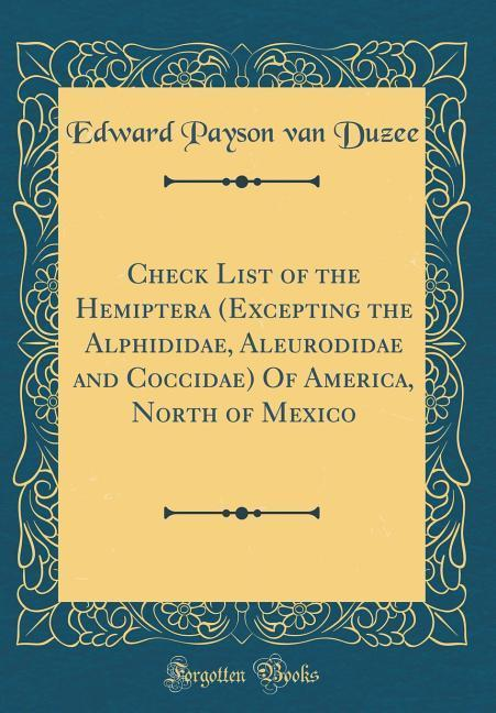 Check List of the Hemiptera (Excepting the Alph...