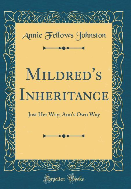 Mildred´s Inheritance als Buch von Annie Fellow...