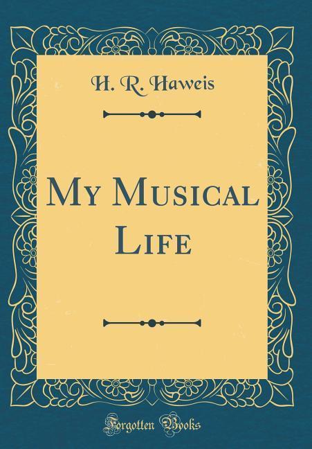 My Musical Life (Classic Reprint) als Buch von ...