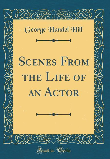 Scenes From the Life of an Actor (Classic Repri...
