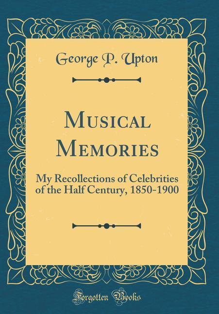 Musical Memories als Buch von George P. Upton
