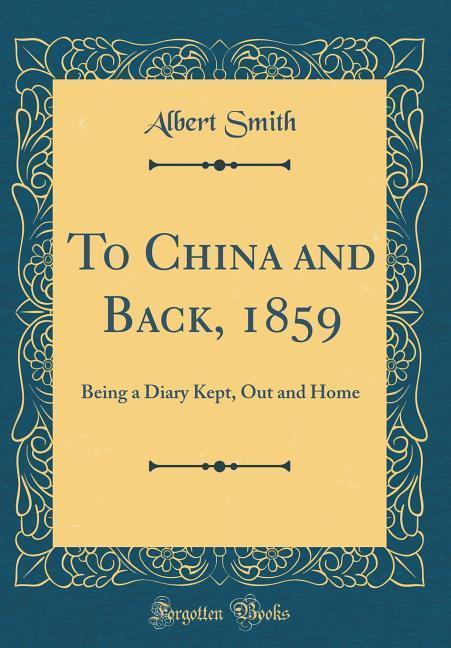To China and Back, 1859 als Buch von Albert Smith