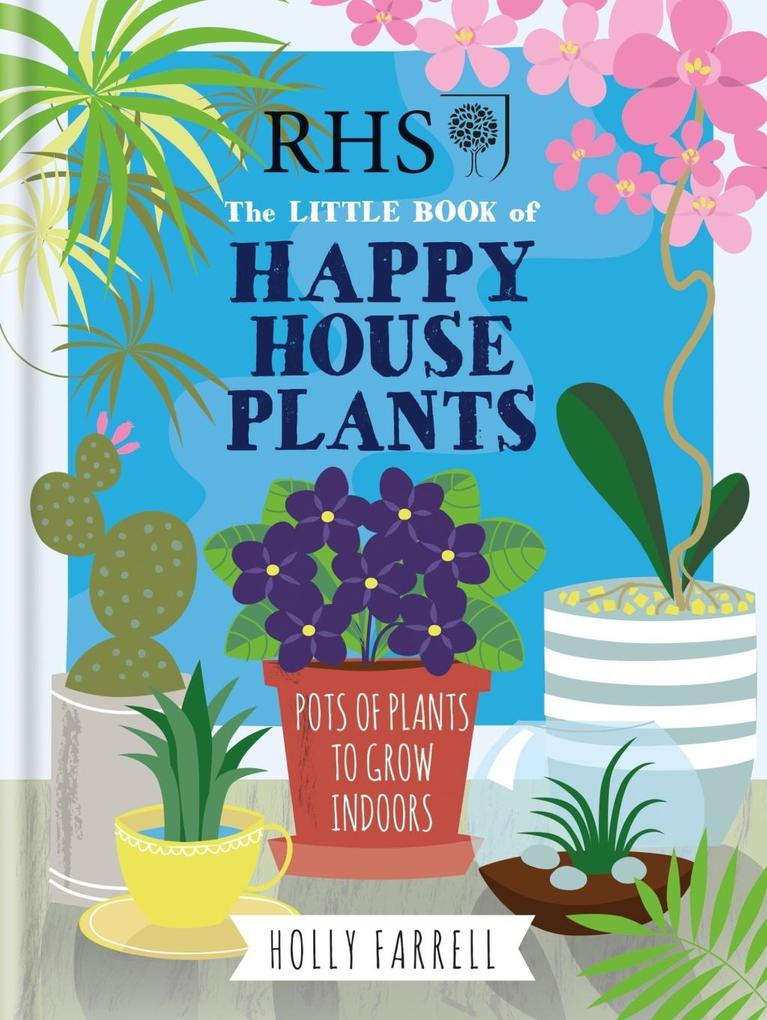 RHS Little Book of Happy Houseplants als eBook ...