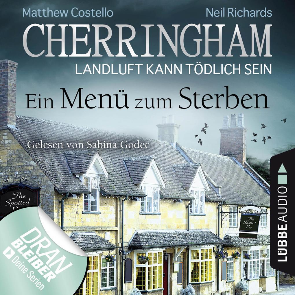 Cherringham - Landluft kann tödlich sein, Folge 28: Ein Menü zum Sterben (Ungekürzt) als Hörbuch Download