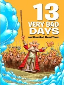 13 Very Bad Days and How God Fixed Them als eBo...