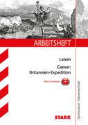 STARK Arbeitsheft Gymnasium - Latein - Caesar: Britannien-Expedition