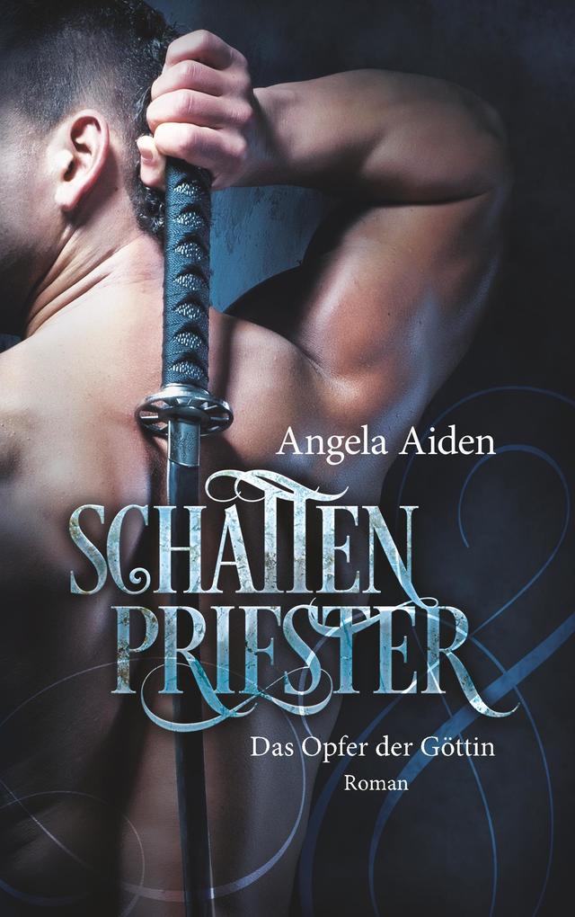 Schattenpriester - Das Opfer der Göttin als Buch