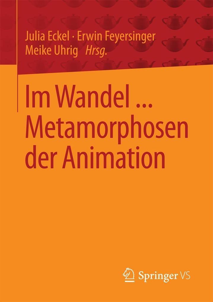 Im Wandel ... Metamorphosen der Animation als eBook