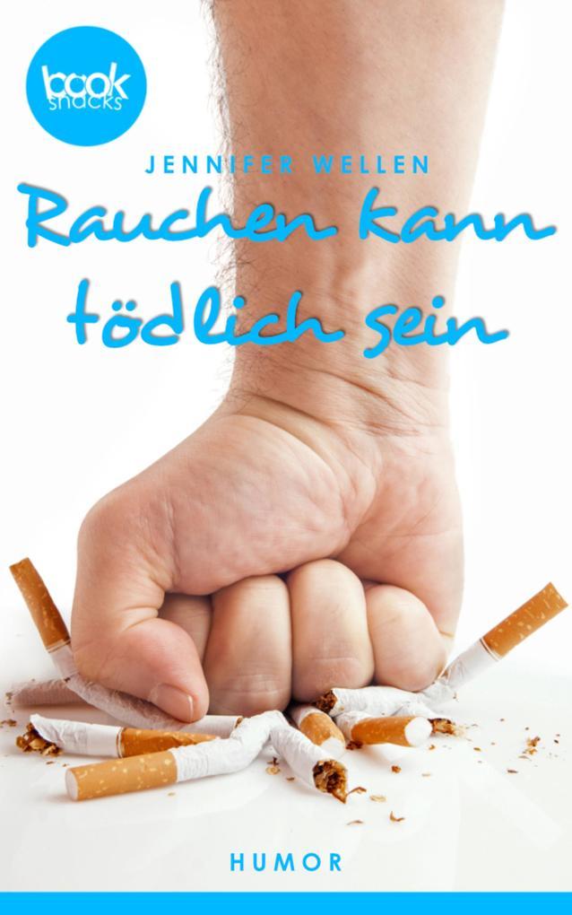 Rauchen kann tödlich sein (Kurzgeschichte, Humor) als eBook