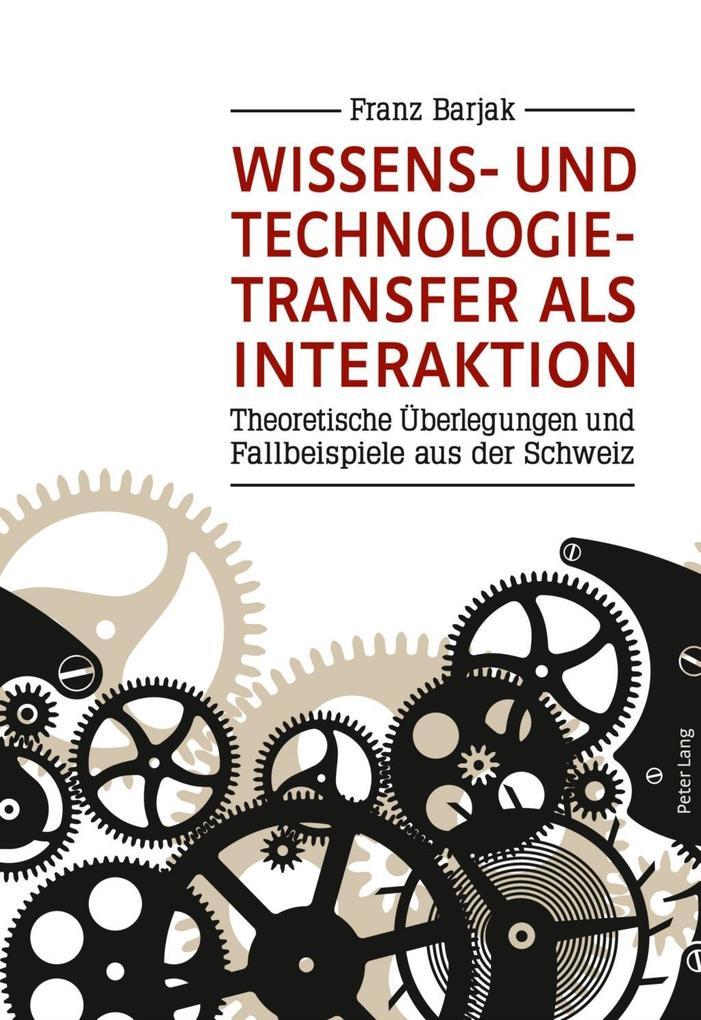 Wissens- und Technologietransfer als Interaktio...