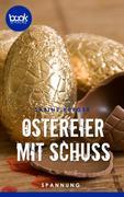 Ostereier mit Schuss (Kurzgeschichte, Ostern)