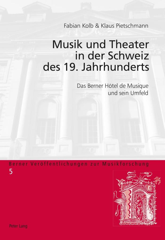 Musik und Theater in der Schweiz des 19. Jahrhu...