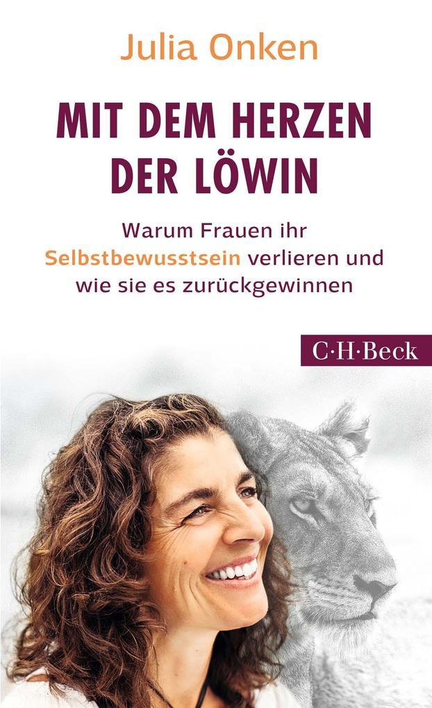 Mit dem Herzen der Löwin als Buch von Julia Onken